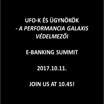 Watch out! UFO-s and agents at E-banking Summit